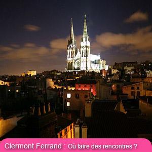Rencontre célibataires à Clermont Ferrand